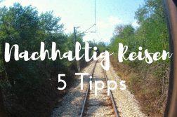 Nachhaltig Reisen - 5 Tipps