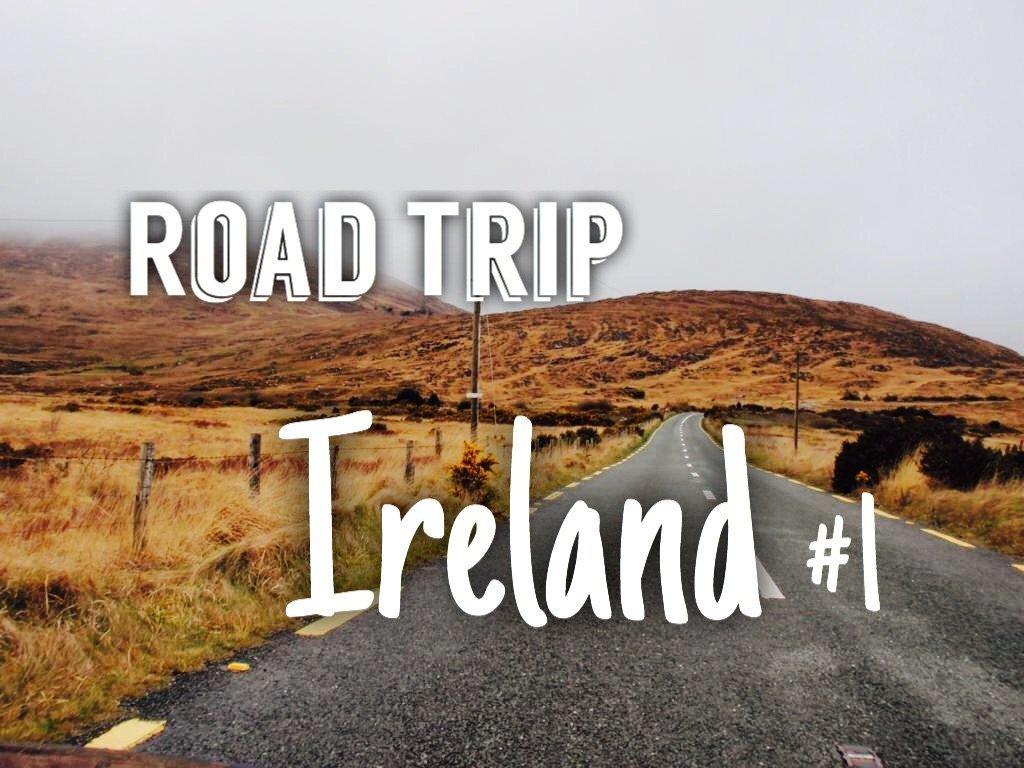 Road Trip: The Narrow Roads of Ireland #1