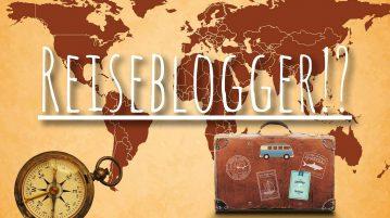 Wie wird man Reiseblogger - Reiseblogger werden