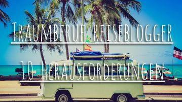 Traumberuf Reiseblogger