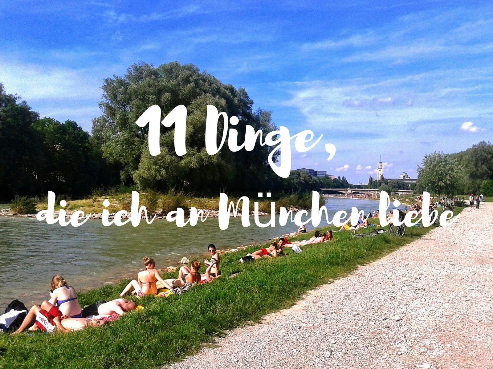 11 Dinge, die ich an München vermisse