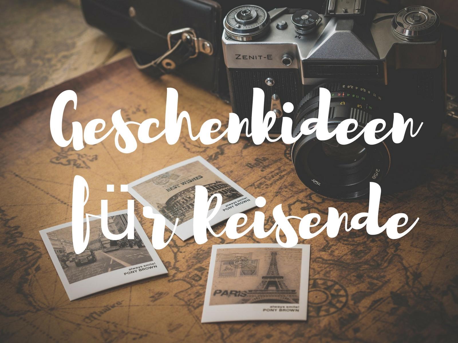 20 Geschenkideen für Reisende
