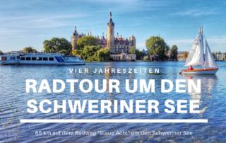 Schwerin: Eine Radtour um den Schweriner See durch vier Jahreszeiten
