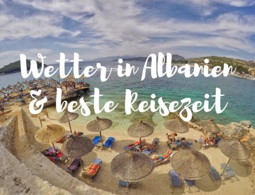 Wann ist die beste Reisezeit um nach Albanien zu reisen?